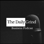 The Daily Grind Business Podcast