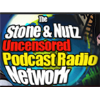 The Stone & Nutz Uncensored Podcast Radio Network